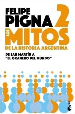 Mitos De La Historia Argentina 2 - Felipe Pigna