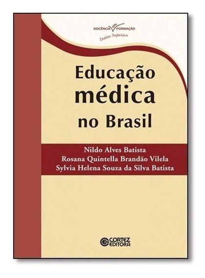 Livro Educação Médica No Brasil Cortez Editora