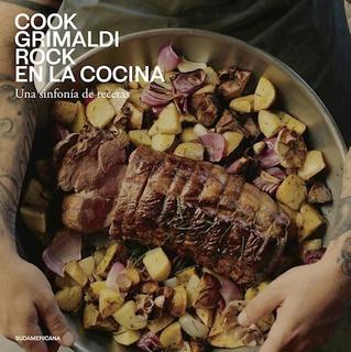 Rock En La Cocina - Cook Grimaldi - Sudamericana - Libro