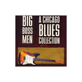 Big Boss Men A Chicago Blues Collection/various Big Boss Men