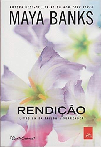 Rendição (livro 1 - Trilogia Surrender) Maya Banks