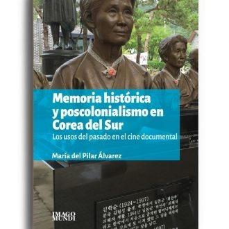 Memoria Historica Y Poscolonialismo En Corea (im)