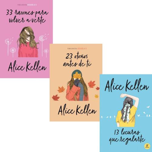 Trilogía Kellen Alice - 33 Razones + 23 Otoños + 13 Locuras