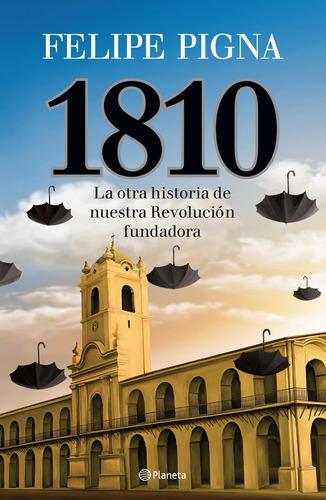 Imagen 1 de 3 de 1810 De Felipe Pigna - Planeta