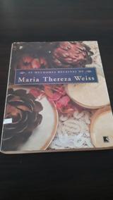 As Melhores Receitas De Maria Thereza Weiss