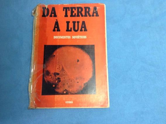 Da Terra À Lua: Documentos Soviéticos - 1960 - Raríssimo!