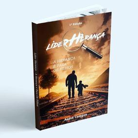 Livro: Líder Herança - A Herança É Para Os Filhos