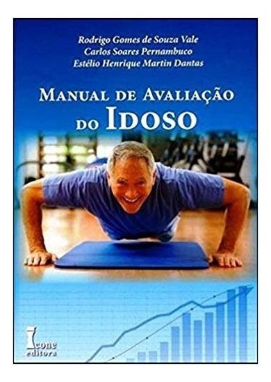 Manual De Avaliacao Do Idoso - 1ª Ed. - Icone