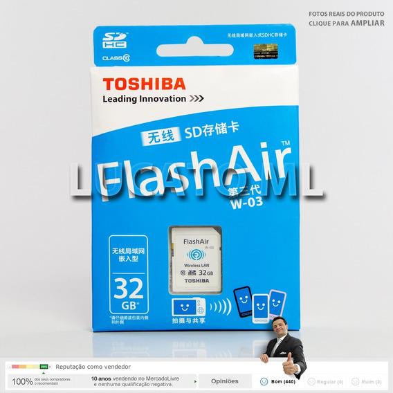 Cartão Sd Wifi Flashair Toshiba 32gb Clas10 W03 Frete Grátis