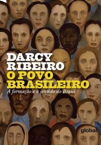 O Povo Brasileiro: A Formaçao E O Sentido Do Brasil