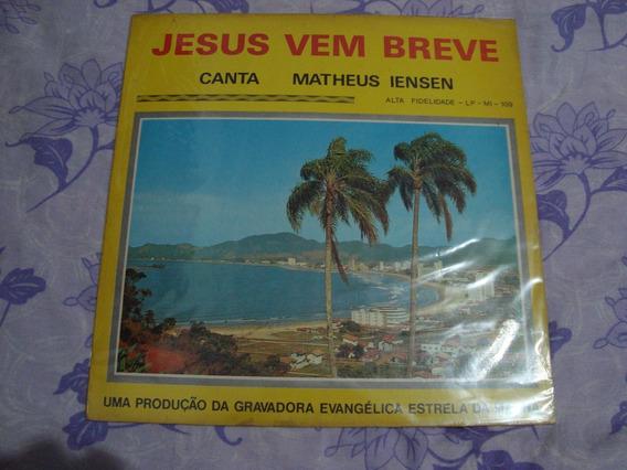 Lp Vinil- Matheus Iensen- Jesus Vem Breve-estrela Da Manhã