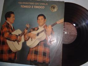 Lp Tonico E Tinoco, No Ponteio Da Viola- 1973