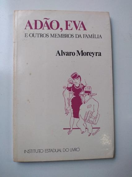 Livro - Adão, Eva E Outros Membros Da Família Alvaro Moreyra