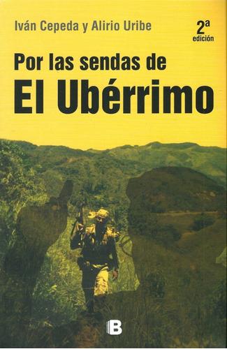 Por Las Sendas De El Uberrimo - Ivan Cepeda Y Alirio Uribe