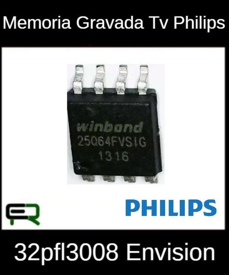 W25q64fvsig Gravada Tv Philips 32pfl3008 Envision Frete R$12
