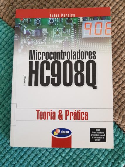 Microcontroladores Hc908q. Teoria E Prática
