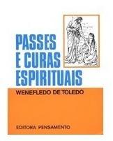 Livro Passes E Curas Espirituais - Estudo Espírita