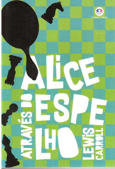 Livro - Alice Através Do Espelho - Lewis, Carrol
