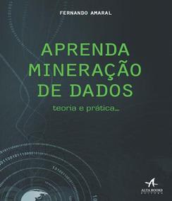 Aprenda Mineracao De Dados - Teoria E Pratica