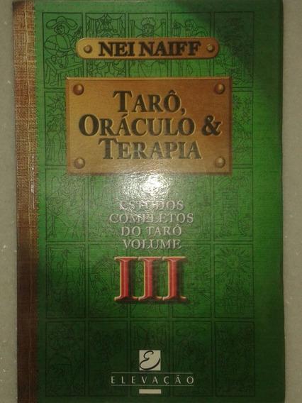 Tarô, Oráculo E Terapia - Nei Naiff