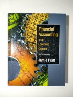 Financial Accounting In An Economic Context 6th E , Jamie P.