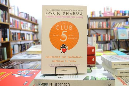 El Club De Las 5 De La Mañana. Robin Sharma.