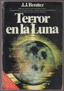 J. J. Benítez - Terror En La Luna - Planeta 1989 - 285 Págs