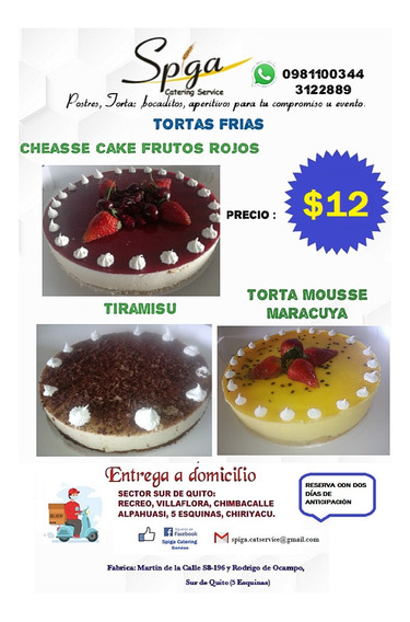 Tortas Frías : Cheasse Cake, Tiramisu, Mousse.