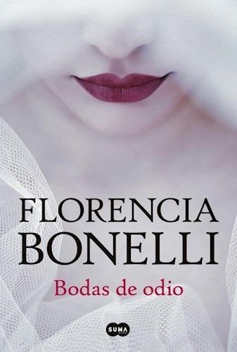 Bodas De Odio - Florencia Bonelli