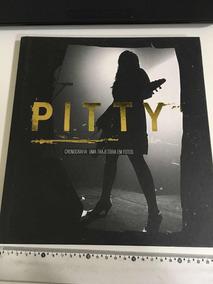 Livro Pitty Cronografia Uma Trajetória Em Fotos