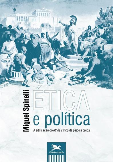Ética E Política - A Edificação Do Éthos Cívico Da Pai