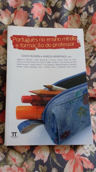 Português No Ensino Médio E Form. Do Professor (org. Bunzen)