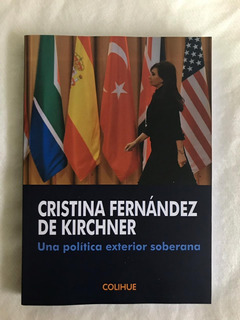 Una Política Exterior Soberana - Cfk - Yatay Libros. F
