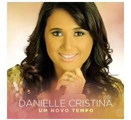 Danielle Cristina / Um Novo Tempo