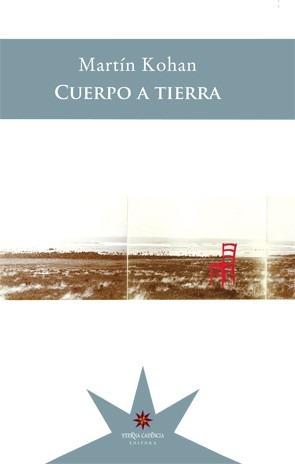 Imagen 1 de 1 de Cuerpo A Tierra - Martín Kohan - Eterna Cadencia - Lu Reads