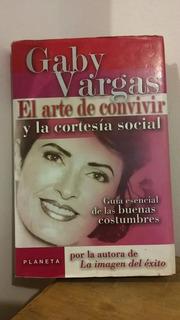 El Arte De Convivir Y La Cortesía Social. Gaby Vargas