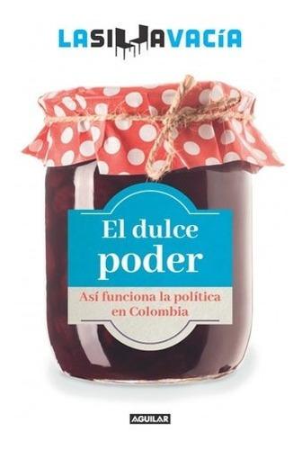 Imagen 1 de 1 de El Dulce Poder Así Funciona La Política / La Silla Vacía