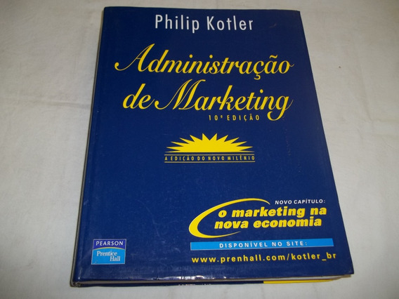 Administração Marketing Philip Kotler 10ª Ed. Novo Capitulo