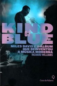 Livro - Kind Of Blue - Miles Davis E O Album Que Reinventou