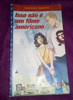 Livro Isso Não É Um Filme Americano Lourenço Cazarré