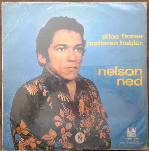 Nelson Ned Si Las Flores Pudieran Hablar, Lp, Vinilo, Balada