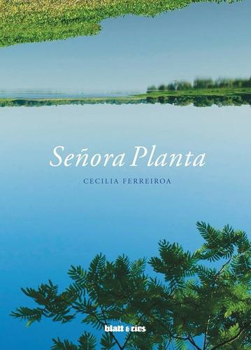 Imagen 1 de 1 de Señora Planta - Cecilia Ferreiroa - Blatt & Ríos - Lu Reads