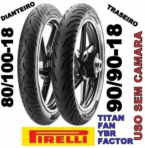 Pneu Pirelli Dianteiro+traseiro Ybr E Factor Frete Gratis