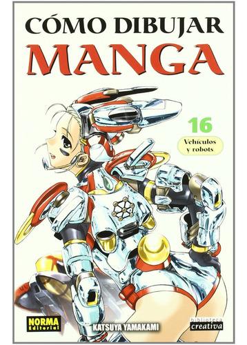 Imagen 1 de 5 de Cómo Dibujar Manga 16: Vehículos Y Robots
