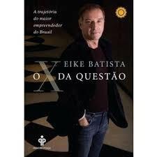 O X Da Questao A Trajetória Do Maior Empreendedor Do Brasil