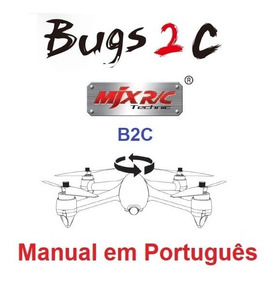 Manual Em Português Do Drone Mjx Bugs 2 B2c