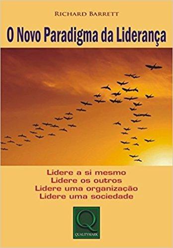 O Novo Paradigma Da Liderança - Richard Barret