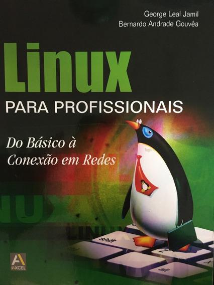 Livro Linux Para Profissionais Do Básico À Conexão Em Redes