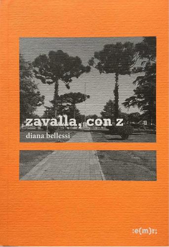 Zavalla Con Z - Diana Bellessi - Emr