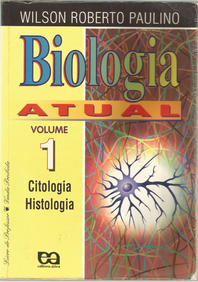 Livro Biologia Atual Wilson Roberto Paulino - Volume 1